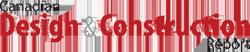CANADIAN DESIGN & CONSTRUCTION REPORT